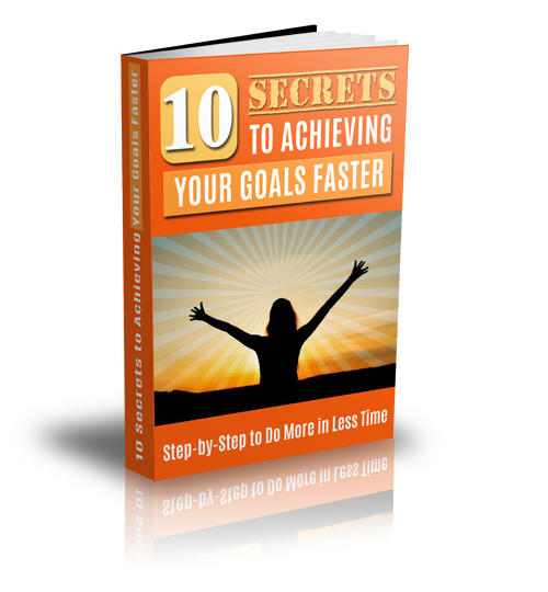 10 Secrets to Achieving Your Goals Faster Cover