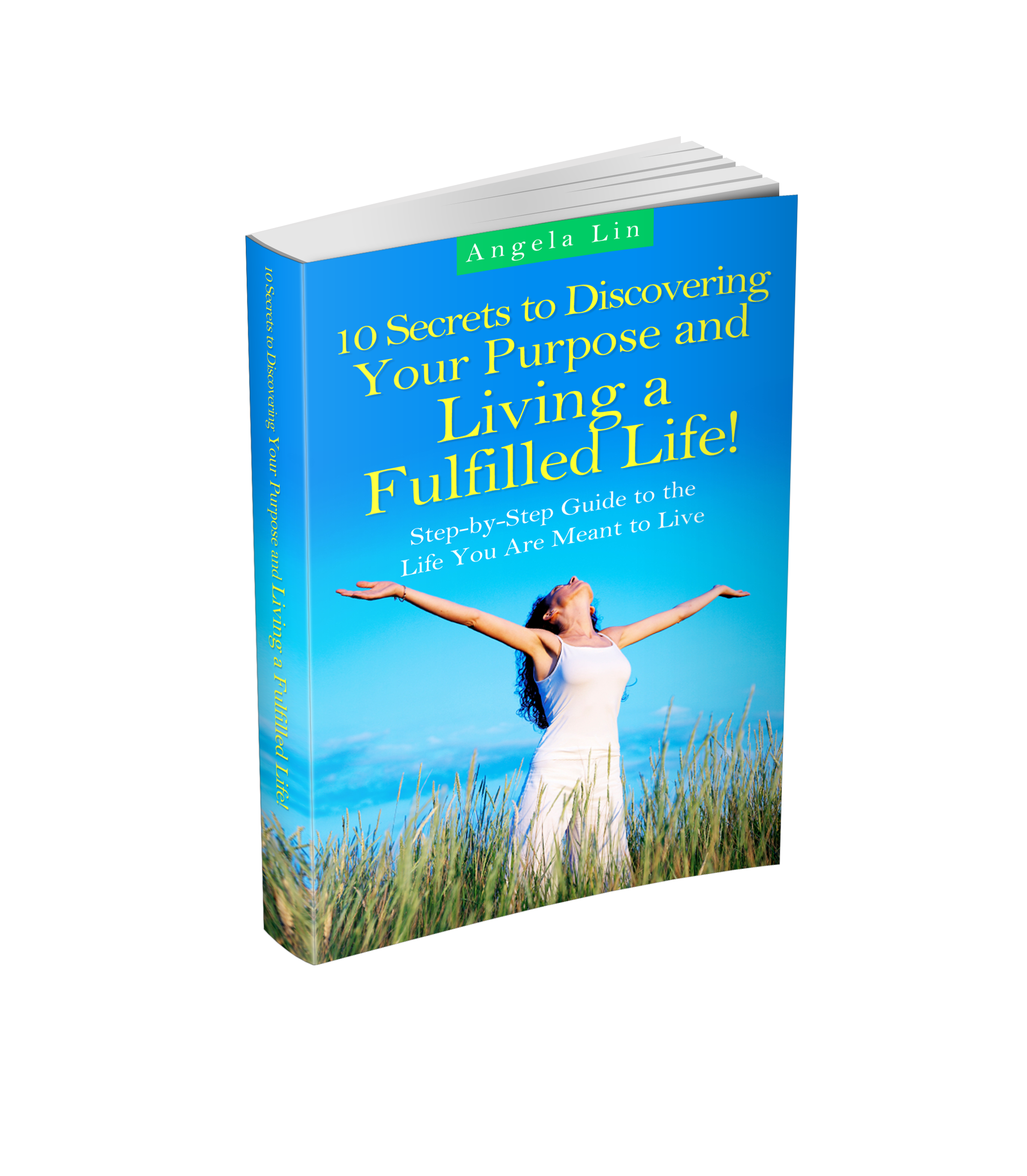 10 Secrets to Discovering Your Purpose and Living a Fulfilled Life